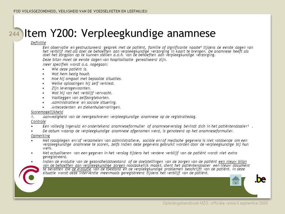 FOD VOLKSGEZONDHEID, VEILIGHEID VAN DE VOEDSELKETEN EN LEEFMILIEU Opleidingshandboek MZG, officiële versie 6 september 2006 244 Item Y200: Verpleegkun