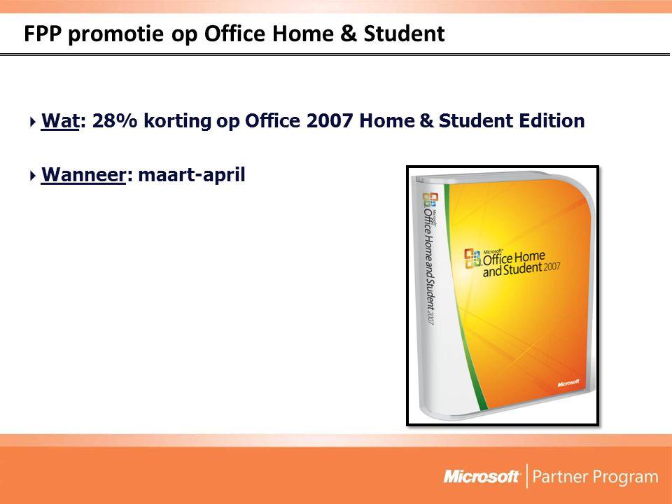 FPP promotie op Office Home & Student  Wat: 28% korting op Office 2007 Home & Student Edition  Wanneer: maart-april
