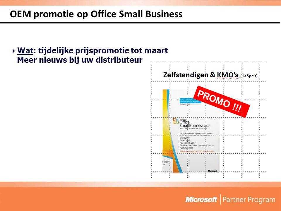 OEM promotie op Office Small Business  Wat: tijdelijke prijspromotie tot maart Meer nieuws bij uw distributeur