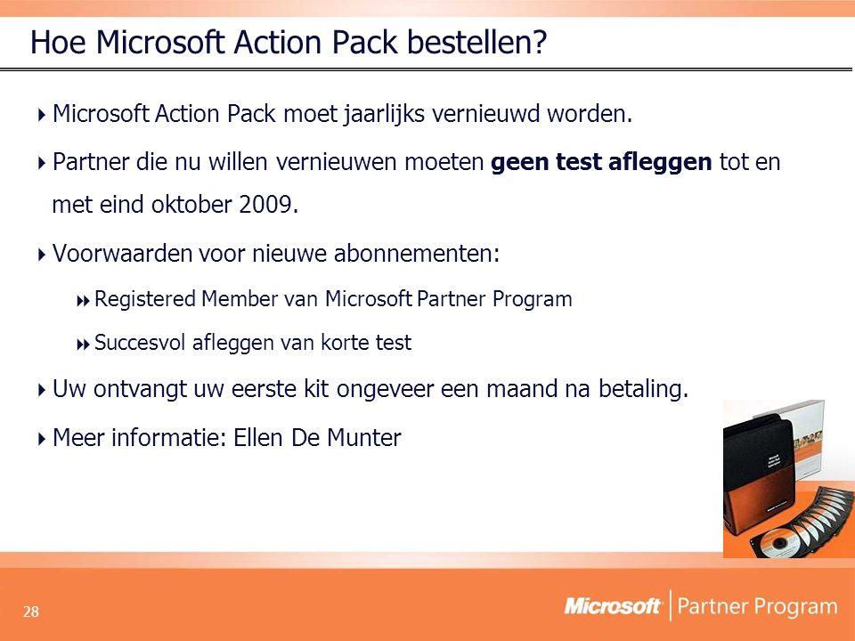 28 Hoe Microsoft Action Pack bestellen.  Microsoft Action Pack moet jaarlijks vernieuwd worden.