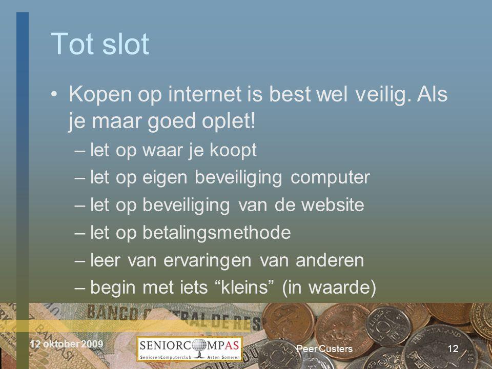 12 oktober 2009 Tot slot •Kopen op internet is best wel veilig.