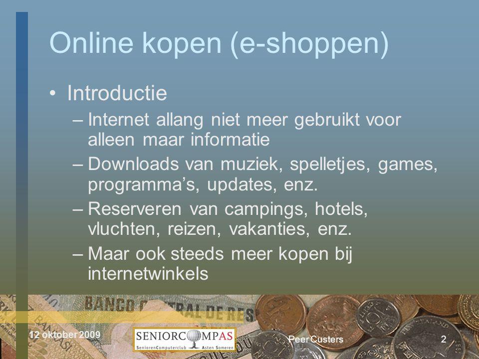 12 oktober 2009 Peer Custers •Introductie –Internet allang niet meer gebruikt voor alleen maar informatie –Downloads van muziek, spelletjes, games, programma's, updates, enz.