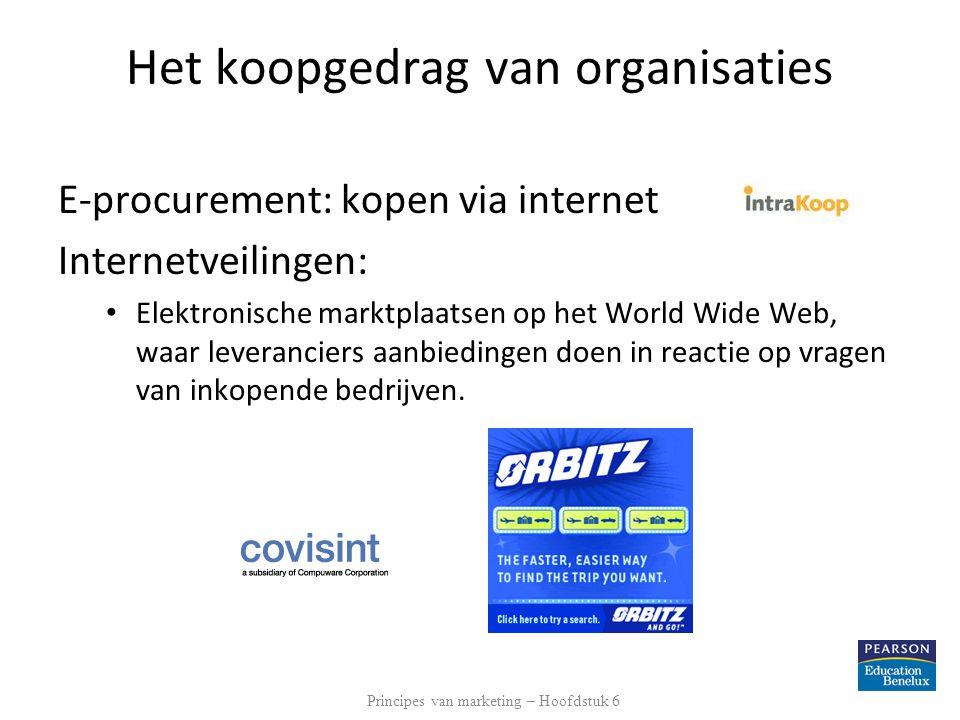 Het koopgedrag van organisaties E-procurement: kopen via internet Internetveilingen: • Elektronische marktplaatsen op het World Wide Web, waar leveran