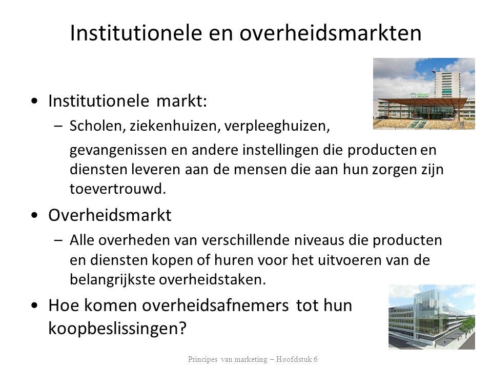Institutionele en overheidsmarkten •Institutionele markt: –Scholen, ziekenhuizen, verpleeghuizen, gevangenissen en andere instellingen die producten e