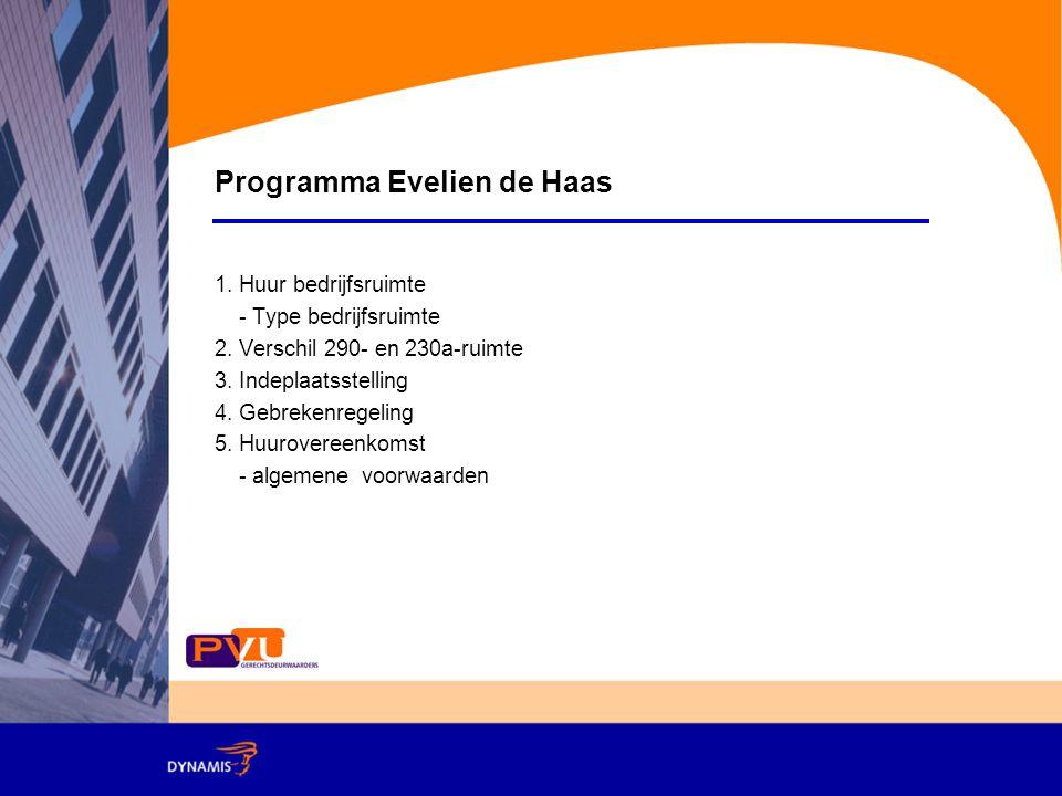 Programma Evelien de Haas 1.Huur bedrijfsruimte - Type bedrijfsruimte 2.