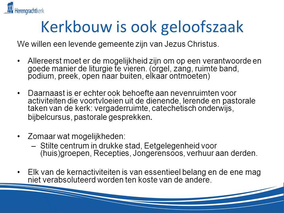 Kerkbouw is ook geloofszaak We willen een levende gemeente zijn van Jezus Christus.
