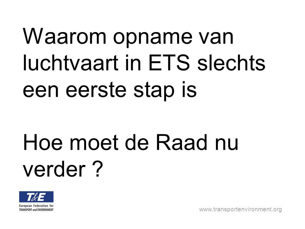 www.transportenvironment.org Waarom is opname in ETS slechts een eerste stap ?