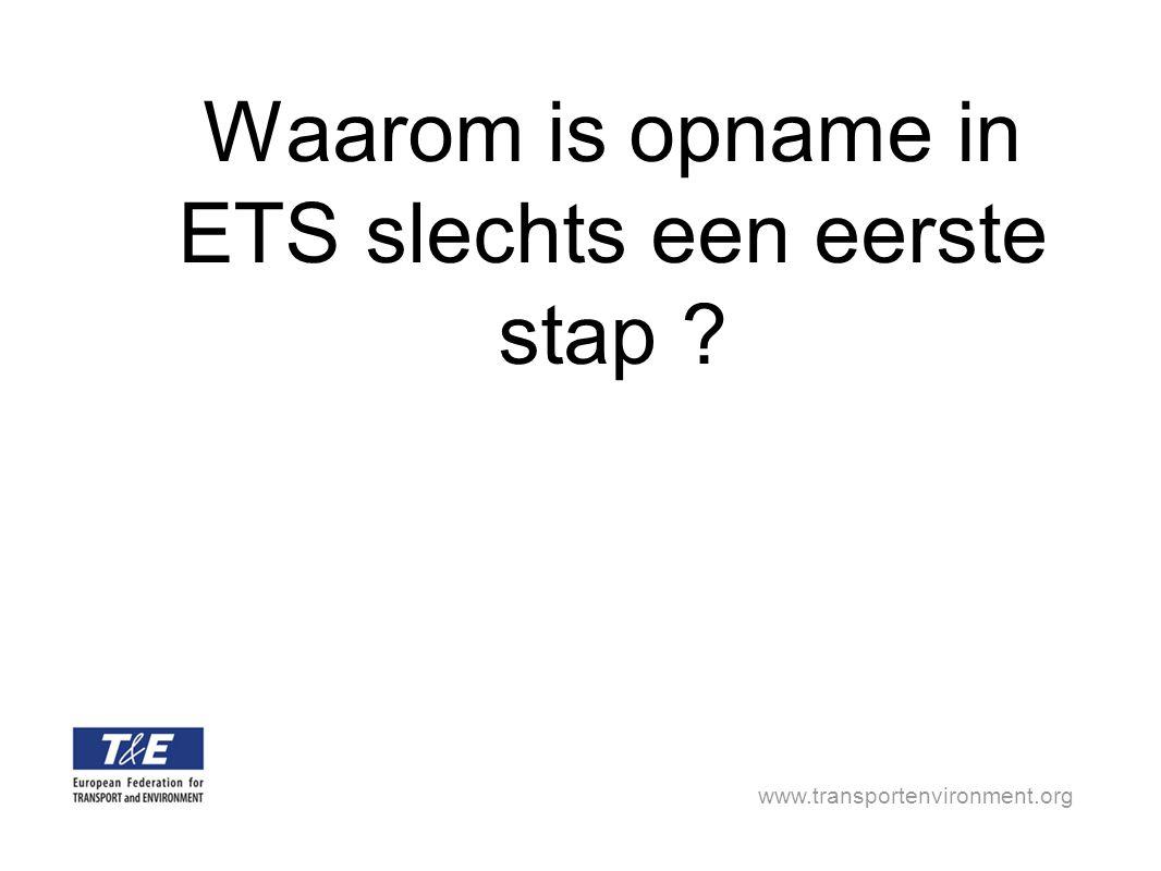 www.transportenvironment.org Waarom is opname in ETS slechts een eerste stap