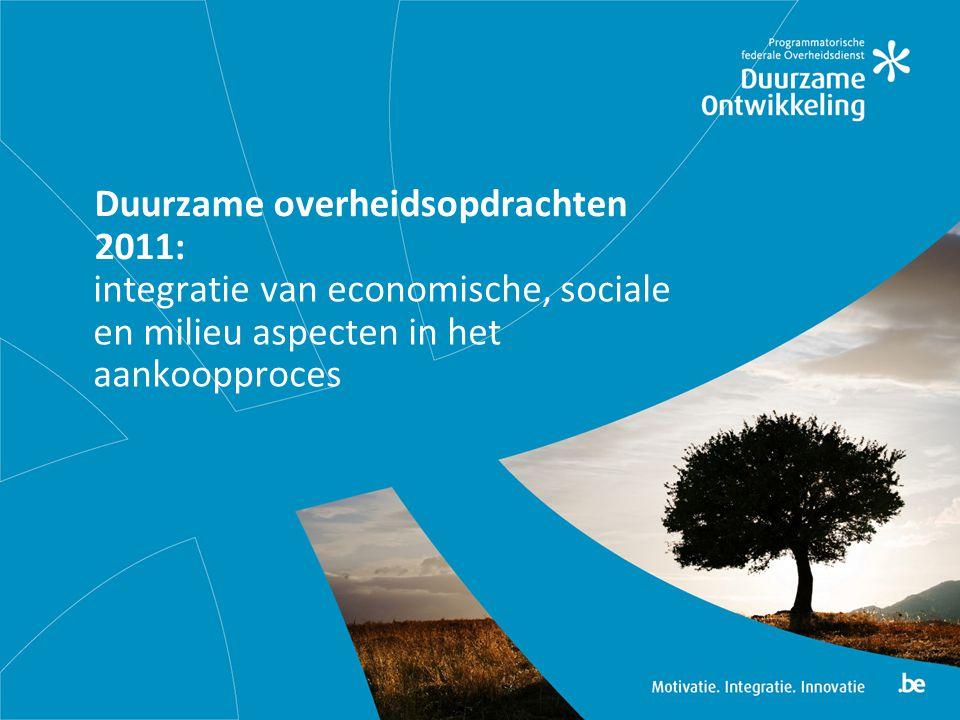 Duurzame overheidsopdrachten 2011: integratie van economische, sociale en milieu aspecten in het aankoopproces