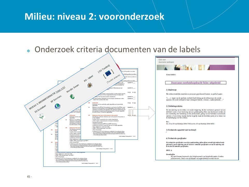 45 - Milieu: niveau 2: vooronderzoek Onderzoek criteria documenten van de labels