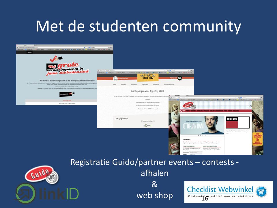 16 Registratie Guido/partner events – contests - afhalen & web shop Met de studenten community