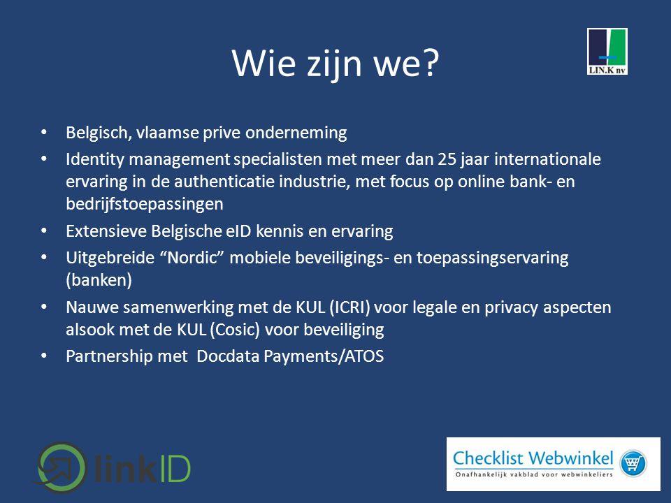 Wie zijn we? • Belgisch, vlaamse prive onderneming • Identity management specialisten met meer dan 25 jaar internationale ervaring in de authenticatie