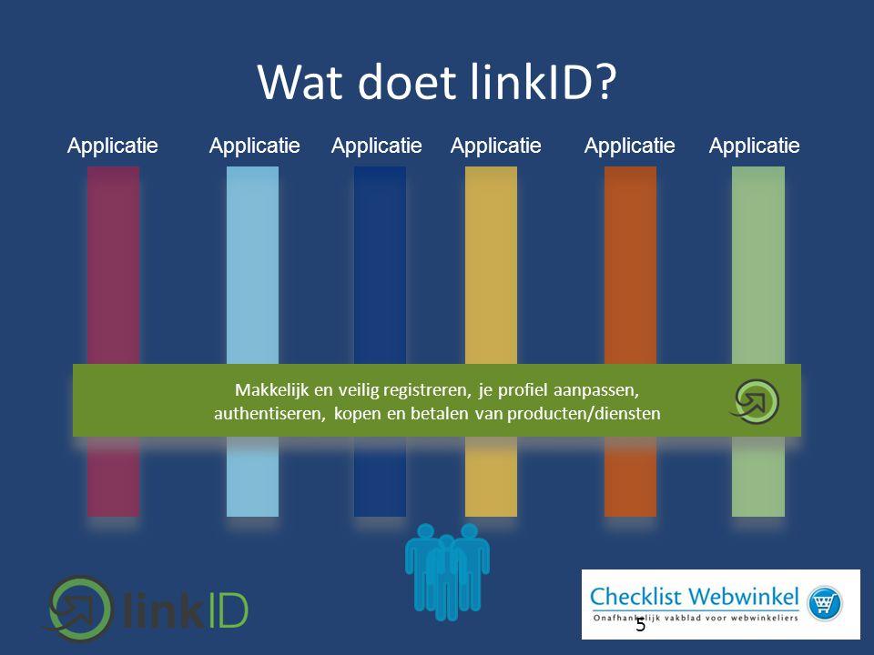Applicatie 5 Makkelijk en veilig registreren, je profiel aanpassen, authentiseren, kopen en betalen van producten/diensten Makkelijk en veilig registreren, je profiel aanpassen, authentiseren, kopen en betalen van producten/diensten Wat doet linkID