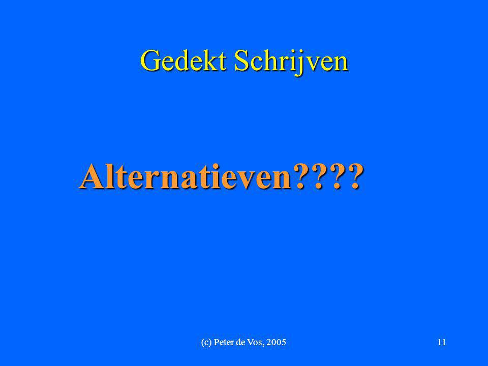 (c) Peter de Vos, 200511 Gedekt Schrijven Alternatieven????