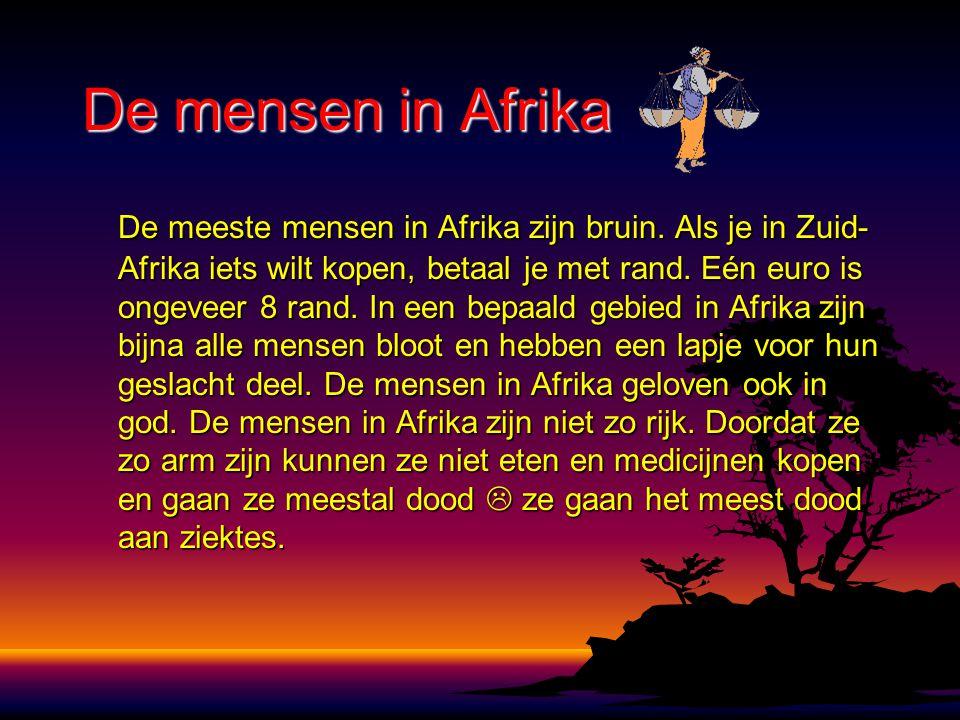 De mensen in Afrika De meeste mensen in Afrika zijn bruin. Als je in Zuid- Afrika iets wilt kopen, betaal je met rand. Eén euro is ongeveer 8 rand. In