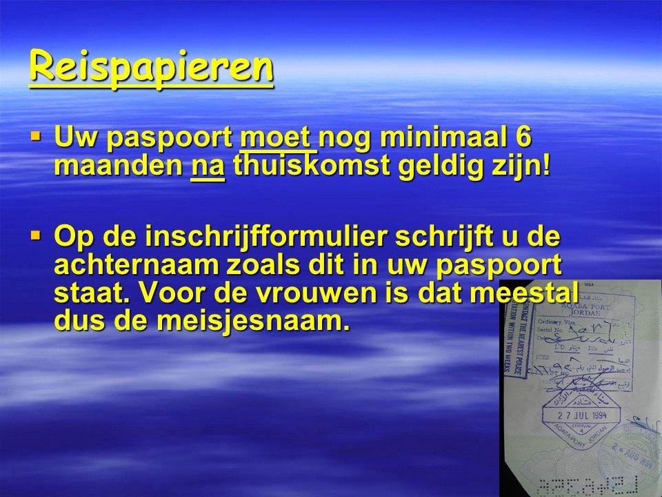 Reispapieren  Uw paspoort moet nog minimaal 6 maanden na thuiskomst geldig zijn.