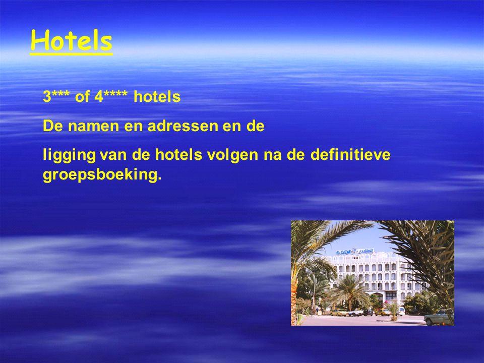 Hotels 3*** of 4**** hotels De namen en adressen en de ligging van de hotels volgen na de definitieve groepsboeking.
