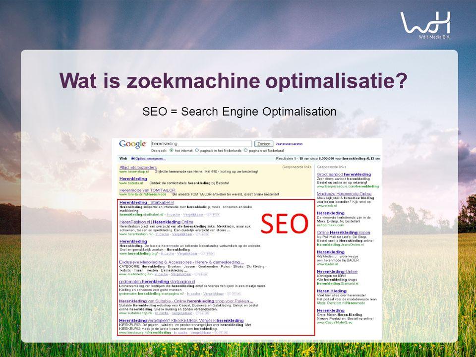 Wat is zoekmachine optimalisatie SEO = Search Engine Optimalisation
