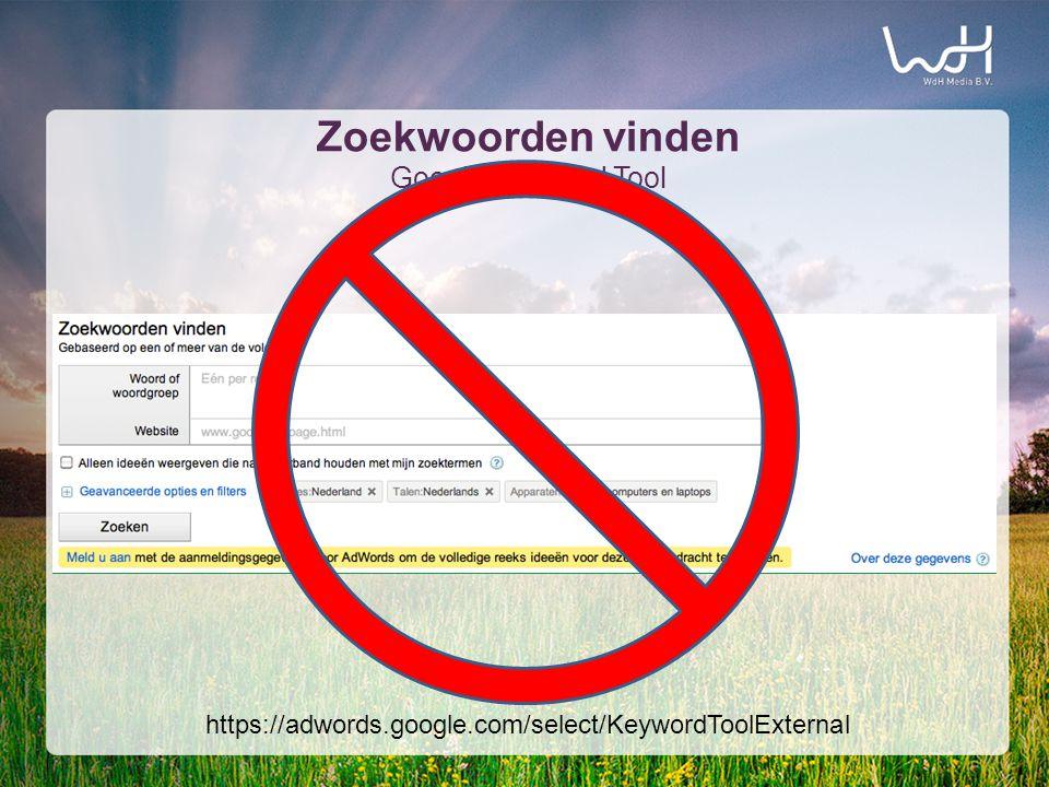 Zoekwoorden vinden Google Keyword Tool https://adwords.google.com/select/KeywordToolExternal