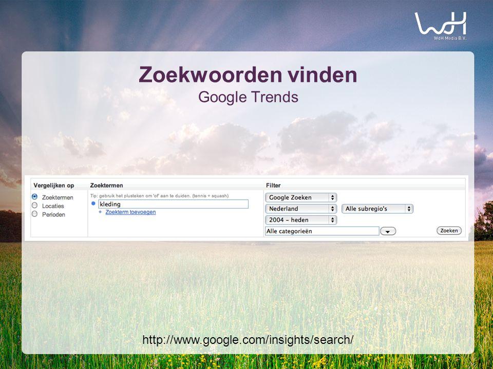 Zoekwoorden vinden Google Trends http://www.google.com/insights/search/