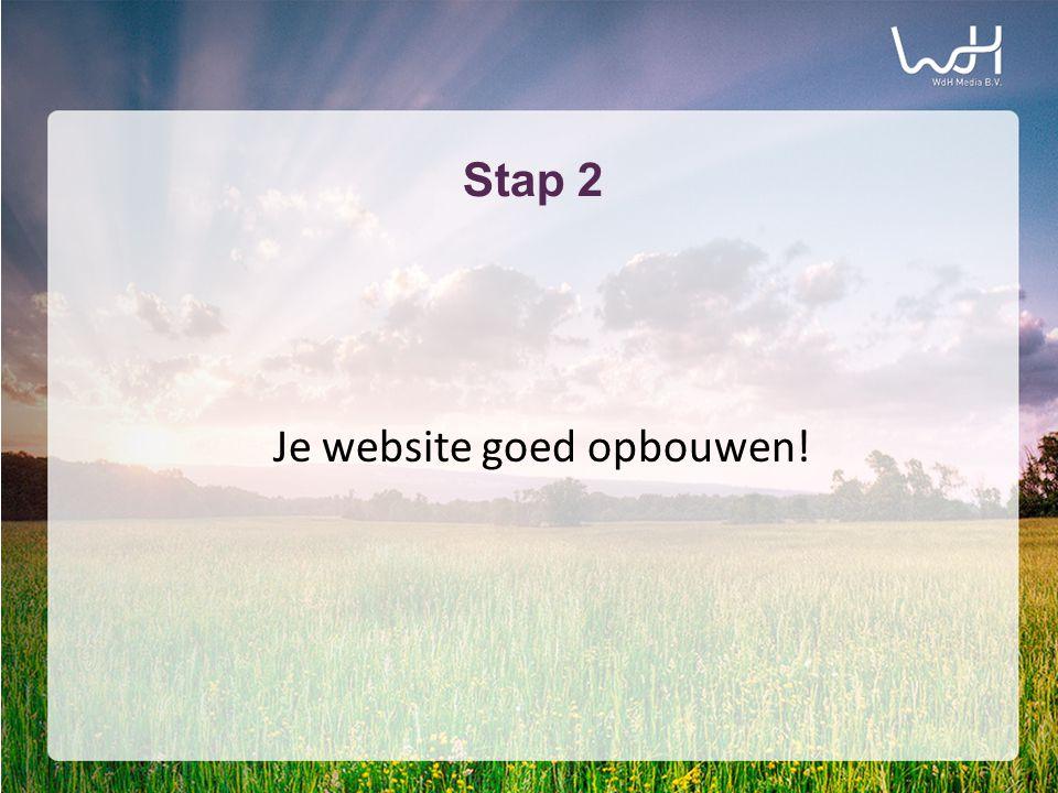 Stap 2 Je website goed opbouwen!