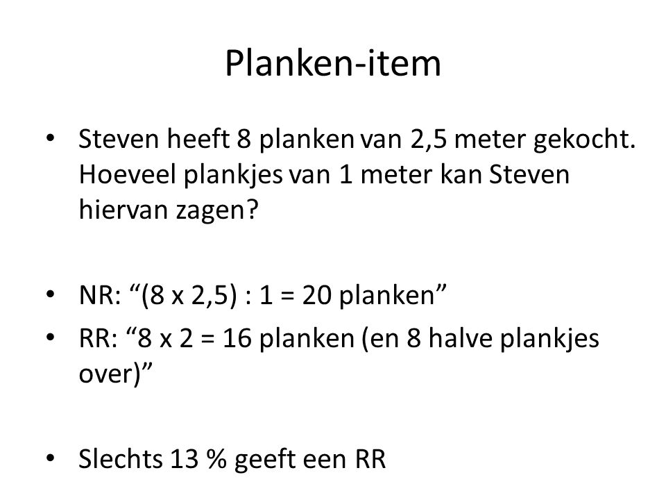 """Planken-item • Steven heeft 8 planken van 2,5 meter gekocht. Hoeveel plankjes van 1 meter kan Steven hiervan zagen? • NR: """"(8 x 2,5) : 1 = 20 planken"""""""