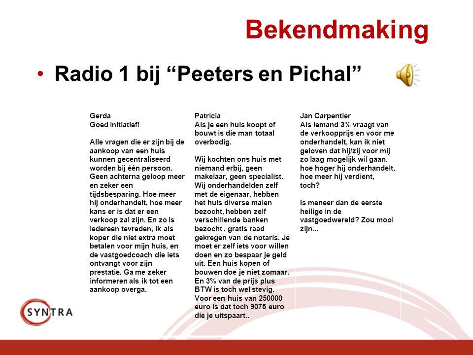 Bekendmaking •Radio 1 bij Peeters en Pichal Gerda Goed initiatief.