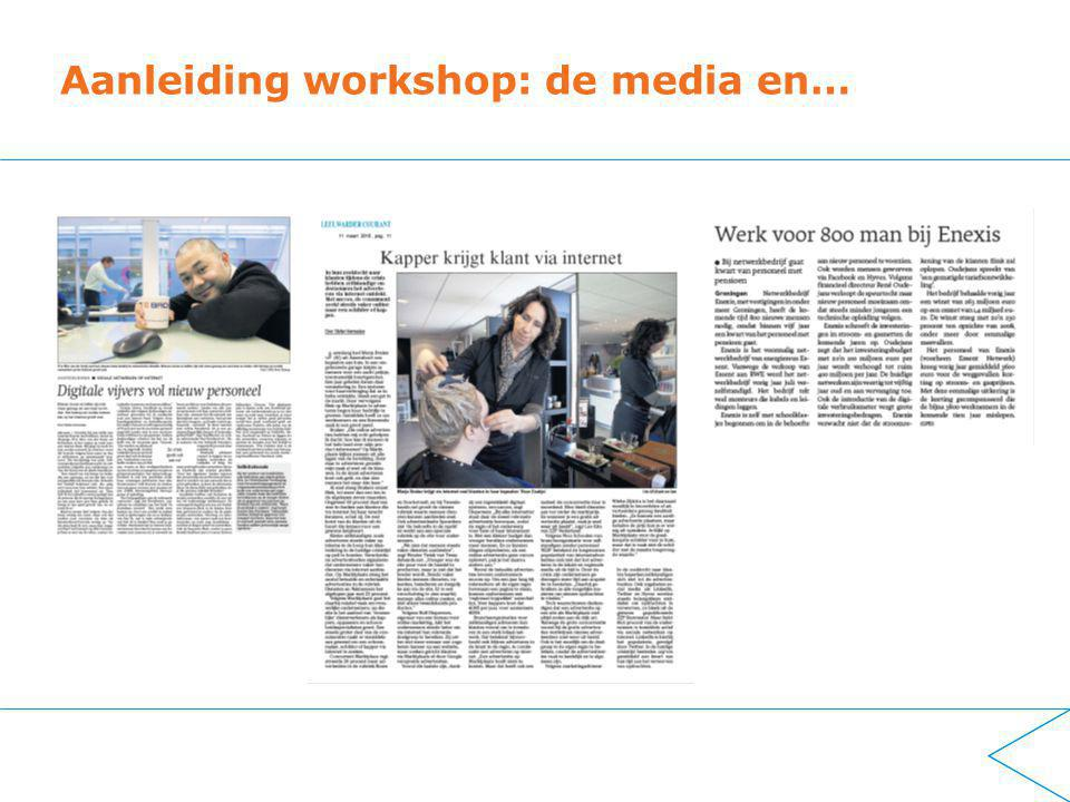 Aanleiding workshop: de media en…