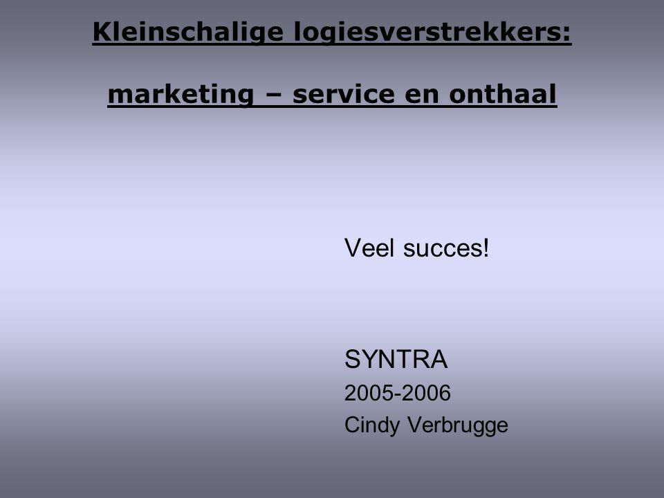 Kleinschalige logiesverstrekkers: marketing – service en onthaal Veel succes.