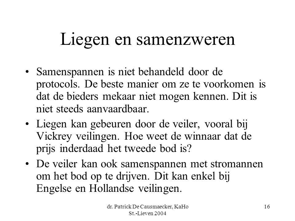 dr. Patrick De Causmaecker, KaHo St.-Lieven 2004 16 Liegen en samenzweren •Samenspannen is niet behandeld door de protocols. De beste manier om ze te
