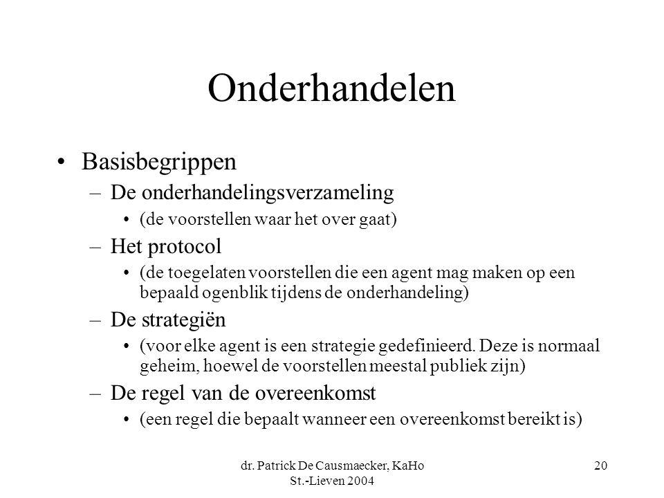 dr. Patrick De Causmaecker, KaHo St.-Lieven 2004 20 Onderhandelen •Basisbegrippen –De onderhandelingsverzameling •(de voorstellen waar het over gaat)