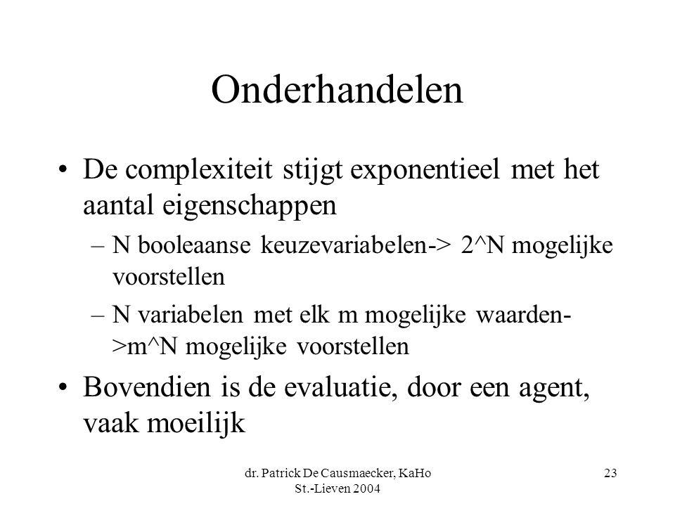 dr. Patrick De Causmaecker, KaHo St.-Lieven 2004 23 Onderhandelen •De complexiteit stijgt exponentieel met het aantal eigenschappen –N booleaanse keuz