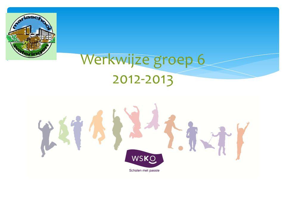Werkwijze groep 6 2012-2013
