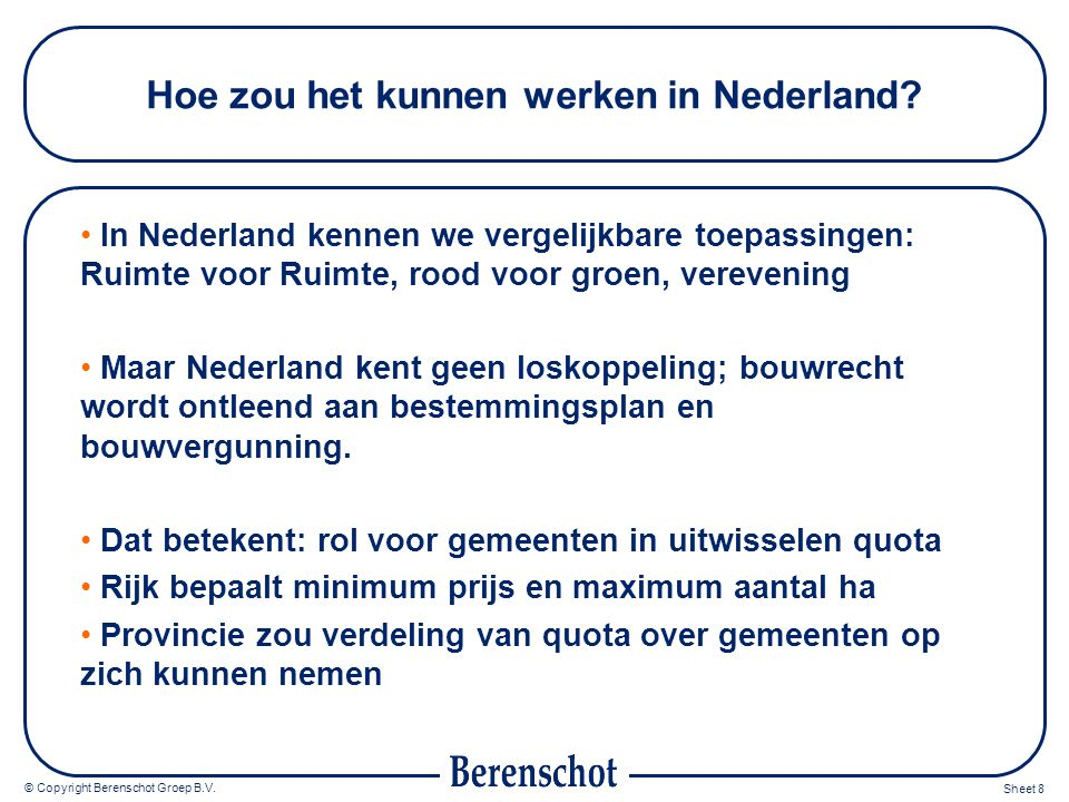© Copyright Berenschot Groep B.V. Sheet 8 Hoe zou het kunnen werken in Nederland.