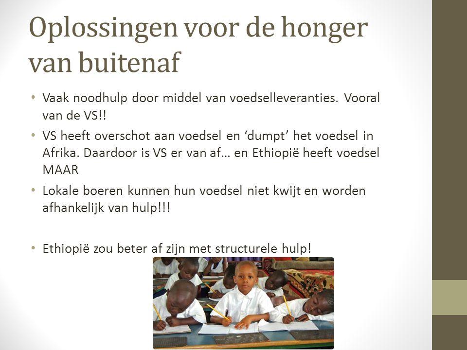 Oplossingen voor de honger van buitenaf • Vaak noodhulp door middel van voedselleveranties. Vooral van de VS!! • VS heeft overschot aan voedsel en 'du