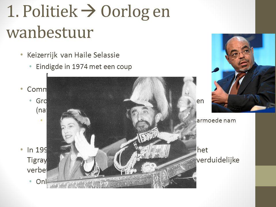 1. Politiek  Oorlog en wanbestuur • Keizerrijk van Haile Selassie • Eindigde in 1974 met een coup • Communistisch regime tot 1991. • Grootschalige co