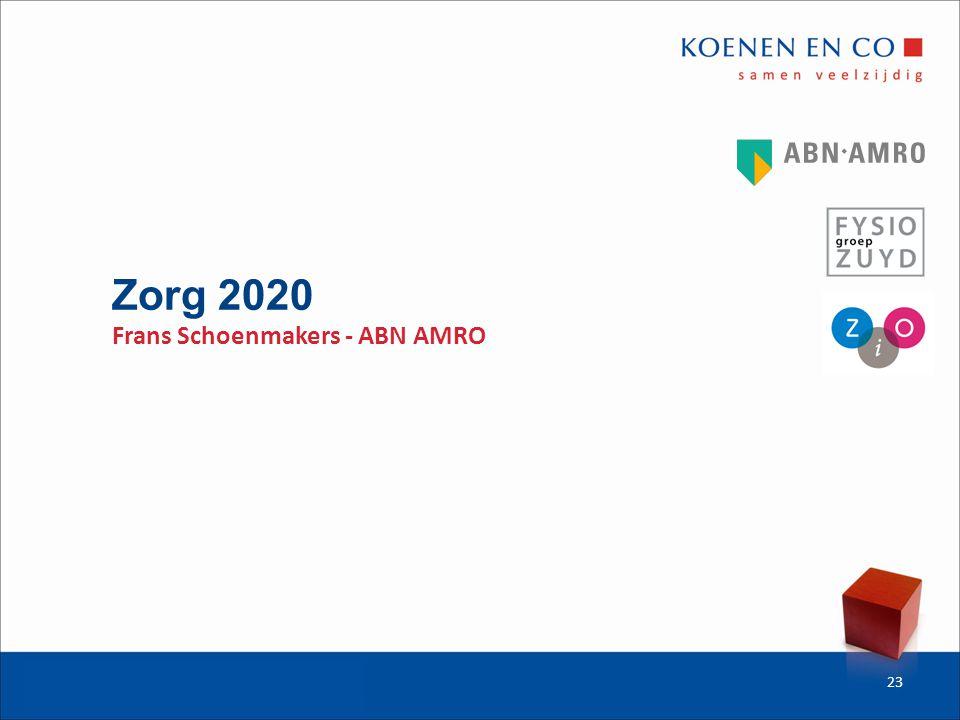Zorg 2020 Frans Schoenmakers - ABN AMRO 23
