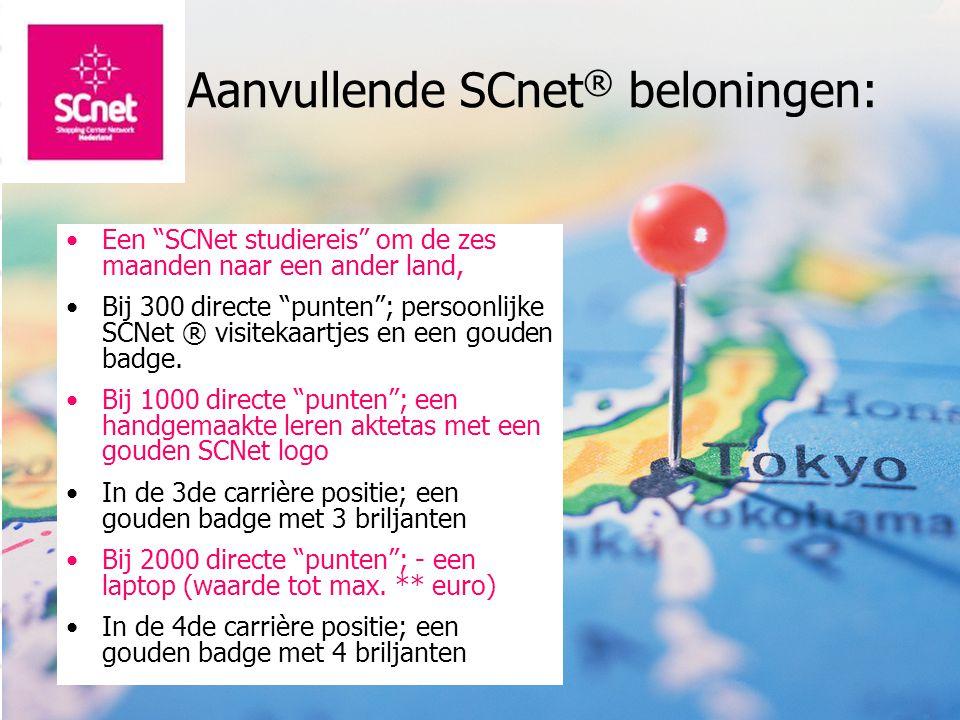 Aanvullende SCnet ® beloningen: •Een SCNet studiereis om de zes maanden naar een ander land, •Bij 300 directe punten ; persoonlijke SCNet ® visitekaartjes en een gouden badge.