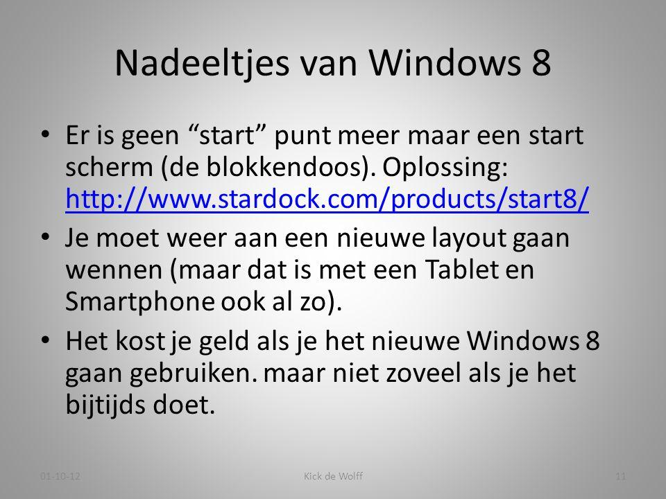 """Nadeeltjes van Windows 8 • Er is geen """"start"""" punt meer maar een start scherm (de blokkendoos). Oplossing: http://www.stardock.com/products/start8/ ht"""
