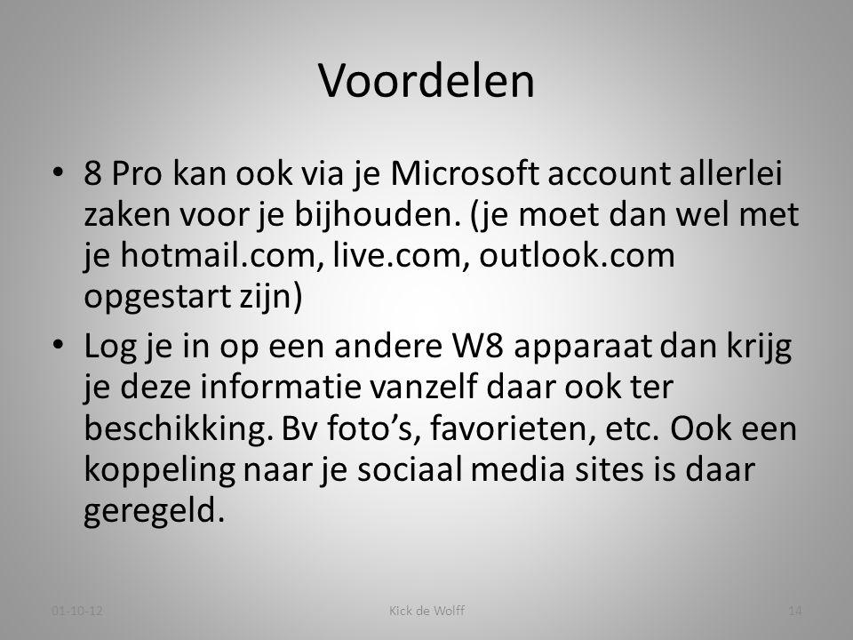 Voordelen • 8 Pro kan ook via je Microsoft account allerlei zaken voor je bijhouden. (je moet dan wel met je hotmail.com, live.com, outlook.com opgest