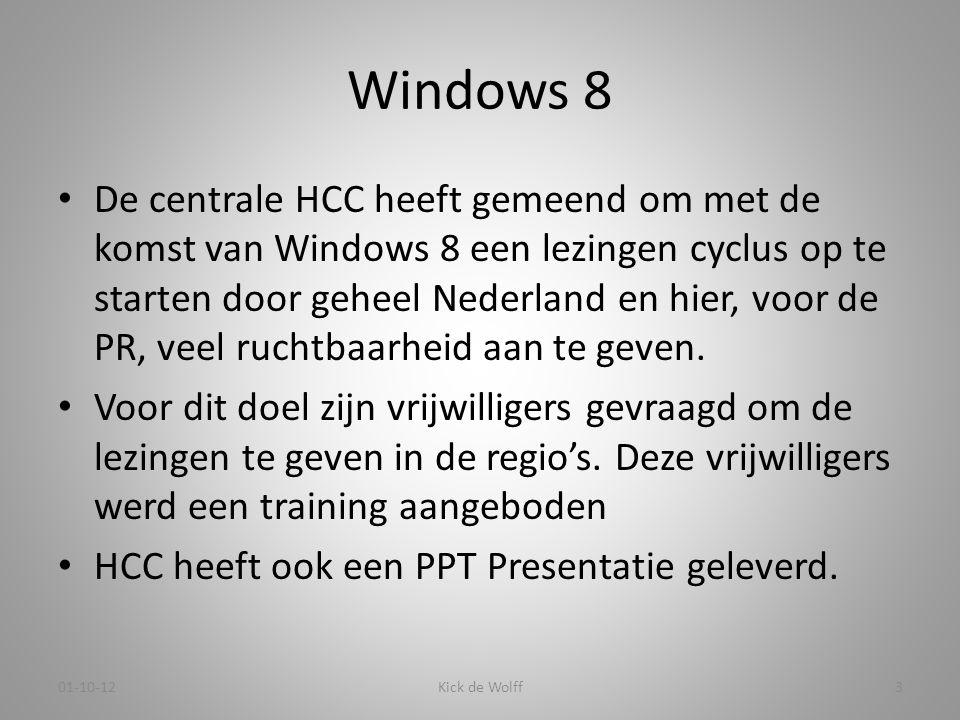 Windows 8 • De centrale HCC heeft gemeend om met de komst van Windows 8 een lezingen cyclus op te starten door geheel Nederland en hier, voor de PR, v