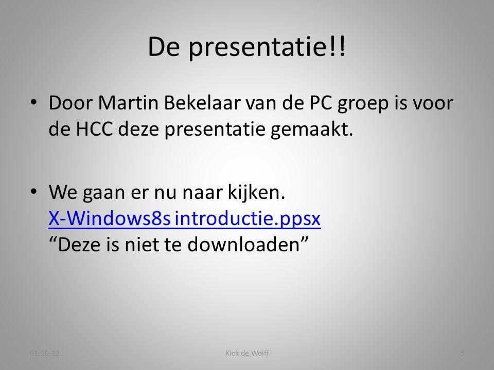 De presentatie!! • Door Martin Bekelaar van de PC groep is voor de HCC deze presentatie gemaakt. • We gaan er nu naar kijken. X-Windows8s introductie.