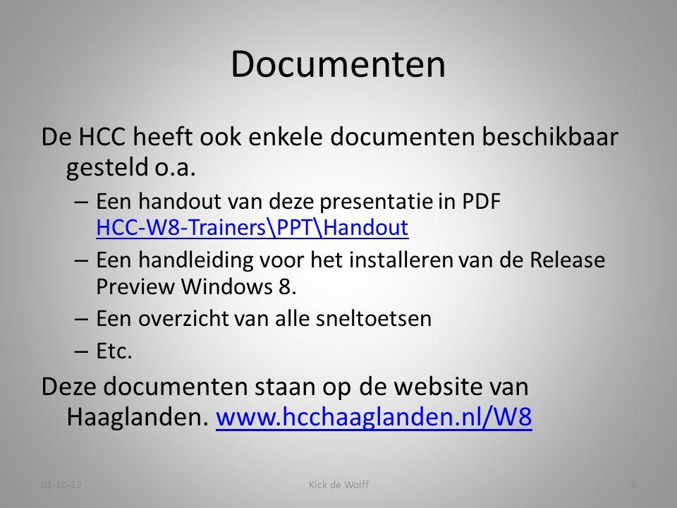 Documenten De HCC heeft ook enkele documenten beschikbaar gesteld o.a. – Een handout van deze presentatie in PDF HCC-W8-Trainers\PPT\Handout HCC-W8-Tr
