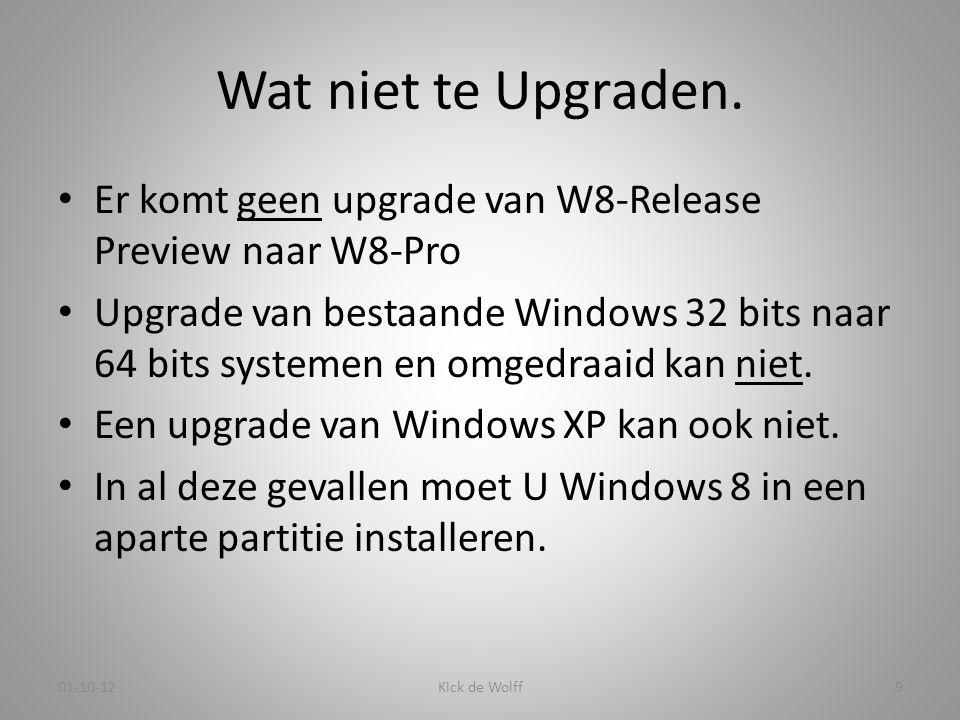 Als W8 in aparte partitie moet komen; • Eerst een extra partitie maken tbv W8 • Windows 8 installeren • Alle gewenste programma's die niet onder Windows vallen opnieuw installeren, vanaf bestaande CD's met licentiesleutels of deze downloaden van Internet als ze gratis zijn.