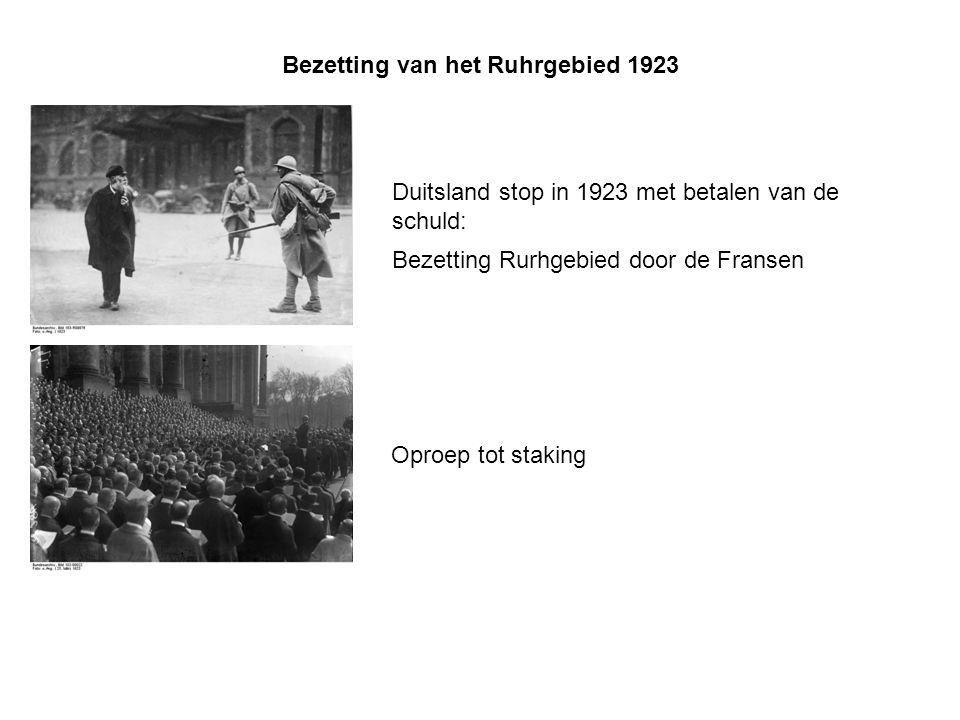 Bezetting van het Ruhrgebied 1923 Duitsland stop in 1923 met betalen van de schuld: Bezetting Rurhgebied door de Fransen Oproep tot staking