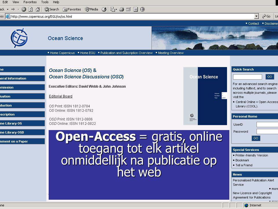Open-Access = gratis, online toegang tot elk artikel onmiddellijk na publicatie op het web