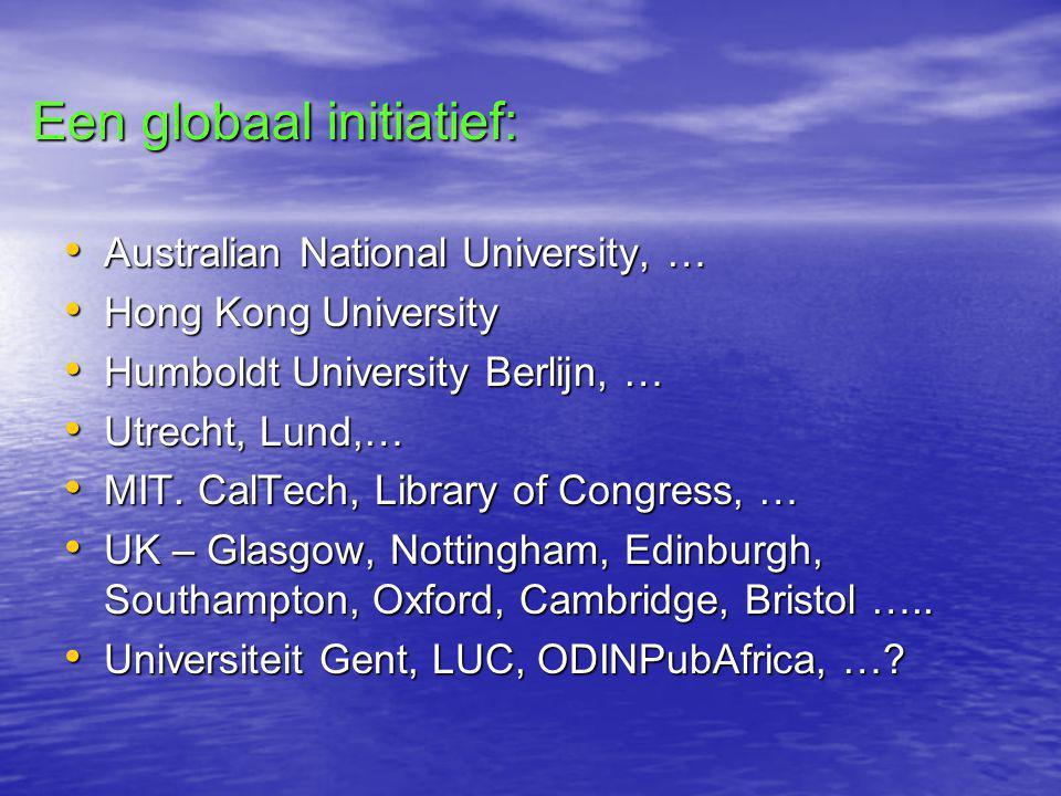 Een globaal initiatief: • Australian National University, … • Hong Kong University • Humboldt University Berlijn, … • Utrecht, Lund,… • MIT.
