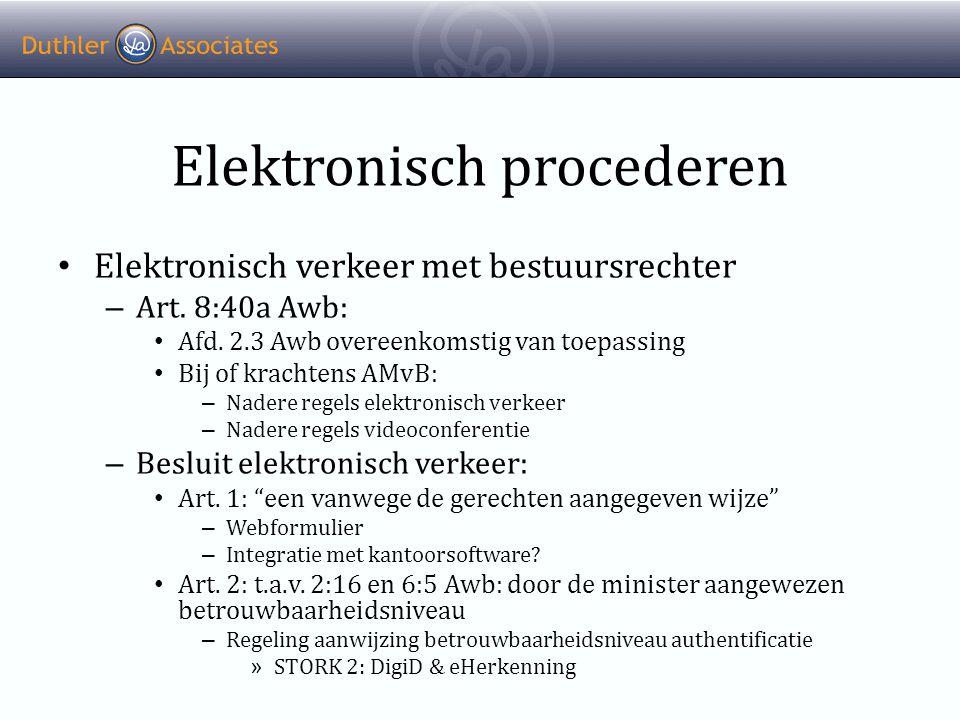 Elektronisch procederen • Elektronisch verkeer met bestuursrechter – Art.