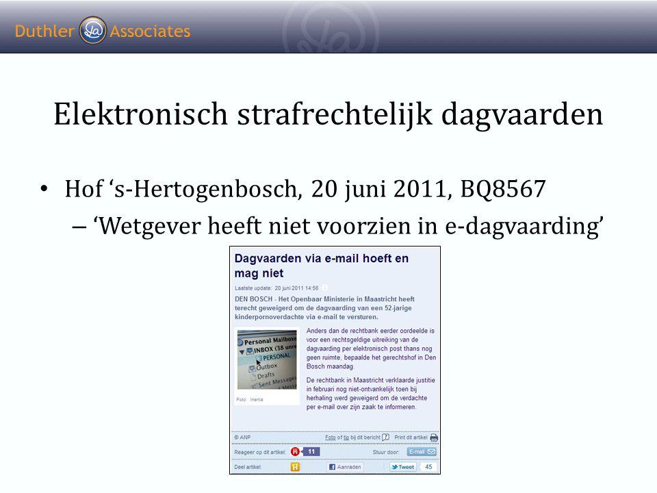 Elektronisch strafrechtelijk dagvaarden • Hof 's-Hertogenbosch, 20 juni 2011, BQ8567 – 'Wetgever heeft niet voorzien in e-dagvaarding'