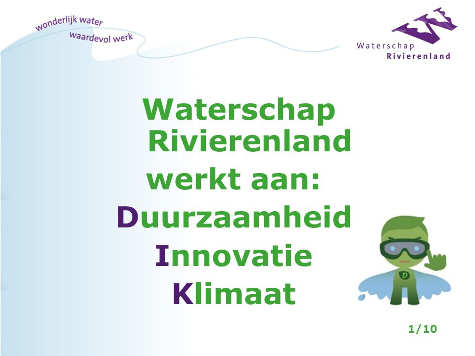 Waterschap Rivierenland werkt aan: Duurzaamheid Innovatie Klimaat 1/10